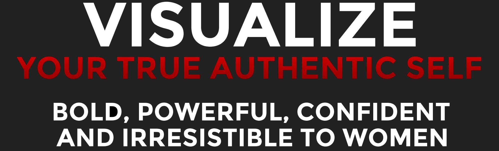 Visualize Your True Authentic Self
